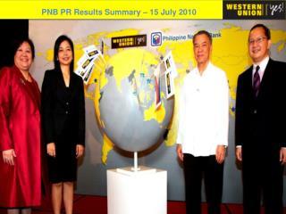 PNB PR Results Summary  – 15  July 2010