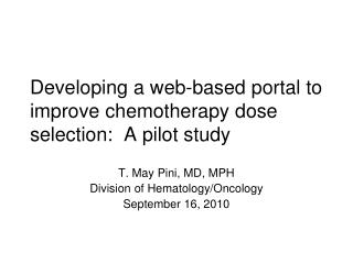 Developing a web-based portal to improve chemotherapy dose selection:  A pilot study