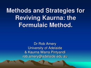 Methods and Strategies for Reviving Kaurna: the Formulaic Method.