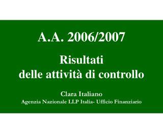 A.A. 2006/2007 Risultati  delle attivit� di controllo Clara Italiano