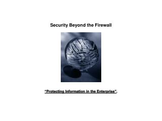 Security Beyond the Firewall
