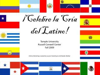 ¡ Celebre la Cría del Latino!  Temple University  Russell Conwell Center Fall 2009