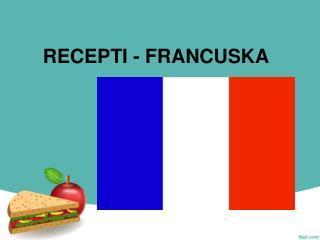 RECEPTI - FRANCUSKA