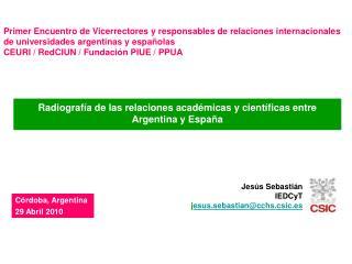 Jesús Sebastián IEDCyT j esus.sebastian@cchs.csic.es