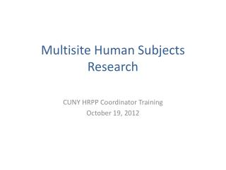 Multisite Human Subjects Research