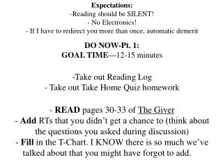DO NOW-Pt. 1:  GOAL TIME— 12-15 minutes Take out Reading Log  Take out Take Home Quiz homework