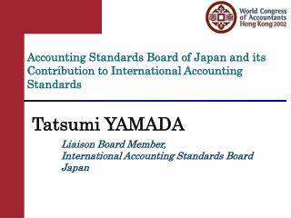 Accounting Standards Board of Japan and its Contribution to International Accounting Standards
