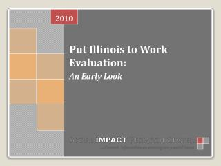 Put Illinois to Work Evaluation: An Early Look