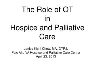 The Role of OT  in  Hospice and Palliative Care