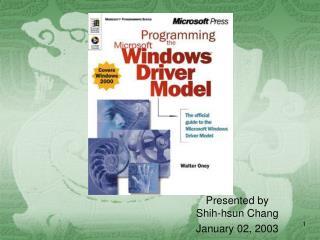 Presented by  Shih-hsun Chang January 02, 2003