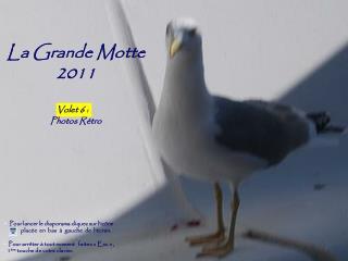 La Grande Motte 2011 Volet 4  Photos Rétro
