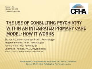 The Use of Consulting Psychiatry  Within an Integrated Primary Care Model: How it Works