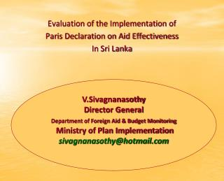 Evaluation of the Implementation of  Paris Declaration on Aid Effectiveness In Sri Lanka