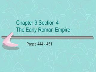 Chapter 9 Section 4 The Early Roman Empire