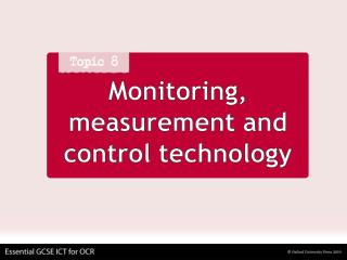 Monitoring, measurement and control technology