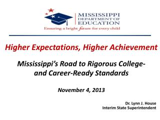 Higher Expectations, Higher Achievement  Mississippi's Road to Rigorous College-