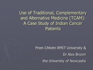 Prem Chhetri RMIT University &  Dr Alex Broom the University of Newcastle
