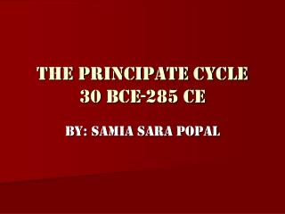 The Principate Cycle 30 BCE-285 CE