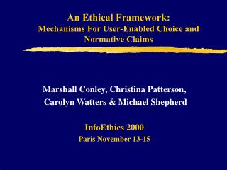 An Ethical Framework:  Mechanisms For User-Enabled Choice and Normative Claims