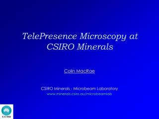 TelePresence Microscopy at CSIRO Minerals