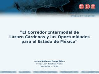 El Corredor Intermodal de  L zaro C rdenas y las Oportunidades para el Estado de M xico