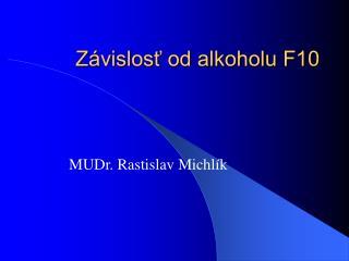 Závislosť od alkoholu F10