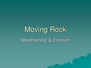 Moving Rock