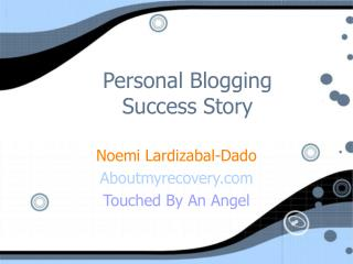Personal Blogging  Success Story