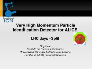 V ery  H igh  M omentum  P article  I dentification  D etector for ALICE LHC days –Split Guy Paić