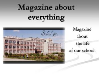 Magazine about everything