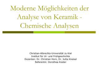 Moderne Möglichkeiten der Analyse von Keramik -Chemische Analysen