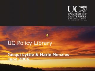 UC Policy Library Jacqui Lyttle & Marie Menzies June 2006
