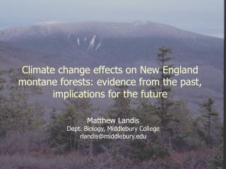 Matthew Landis Dept. Biology, Middlebury College rlandis@middlebury