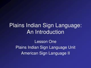Plains Indian Sign Language: An Introduction