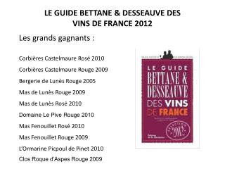 LE GUIDE BETTANE & DESSEAUVE DES VINS DE FRANCE 2012