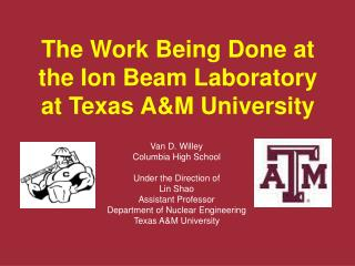 The Work Being Done at the Ion Beam Laboratory at Texas A&M University