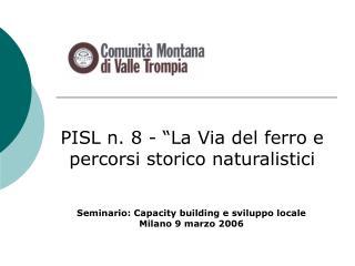 """PISL n. 8 - """"La Via del ferro e percorsi storico naturalistici"""