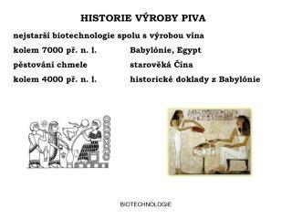 HISTORIE VÝROBY PIVA
