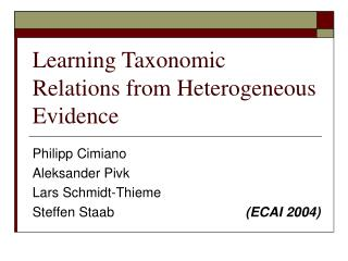 Learning Taxonomic Relations from Heterogeneous Evidence