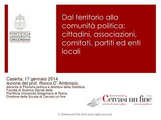 Dal territorio alla comunità politica: cittadini, associazioni, comitati, partiti ed enti locali