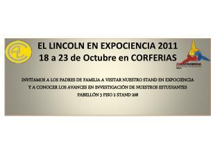 EL LINCOLN EN EXPOCIENCIA 2011 18 a 23 de Octubre en CORFERIAS