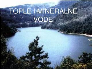TOPLE I MINERALNE VODE