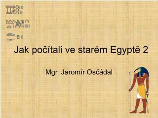 Jak počítali ve starém Egyptě 2