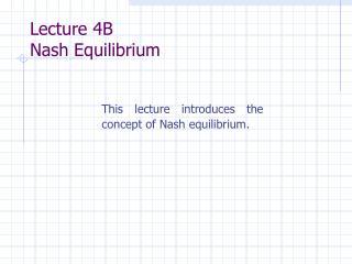 Lecture 4B Nash Equilibrium