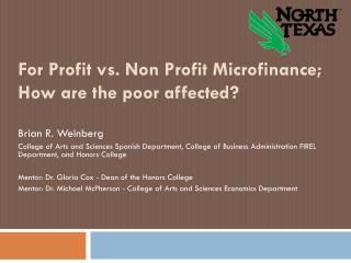For Profit vs. Non Profit Microfinance; How are the poor affected?
