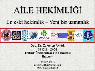 Do�. Dr. Zekeriya Akt�rk 01 Ekim 2009 Atat�rk �niversitesi T?p Fak�ltesi Erzurum