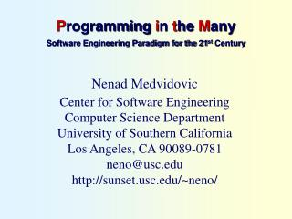 P rogramming  i n  t he  M any Software Engineering Paradigm for the 21 st  Century