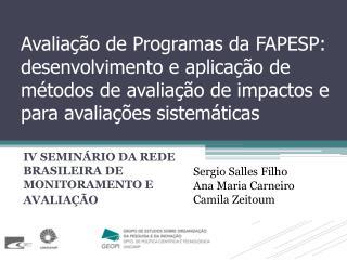 IV SEMINÁRIO DA REDE BRASILEIRA DE MONITORAMENTO E AVALIAÇÃO