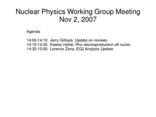Nuclear Physics Working Group Meeting Nov 2, 2007
