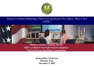Natural Gas Market Monitoring, Natural Gas and Electric Price Indices, What is New at FERC?